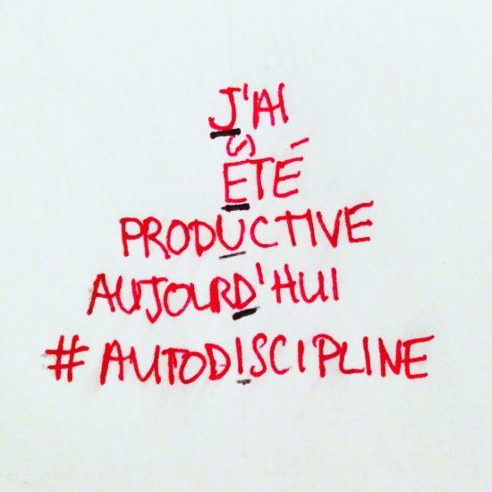 J'ai été productive aujourd'hui. #autodiscipline